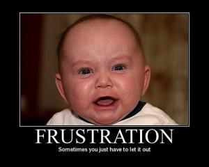 Frustration anyone